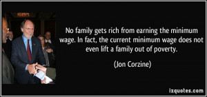No family gets rich from earning the minimum wage. In fact, the ...