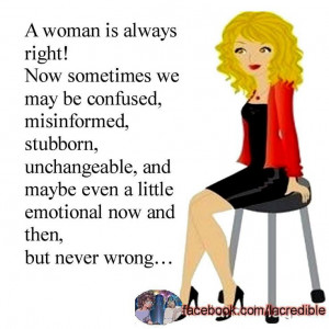 woman is always right!
