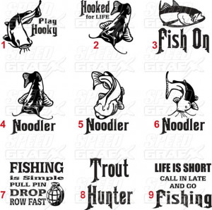 ... FISH SAYINGS,DECAL, STICKER,RAINBO W TROUT,CATFISH, BASS,FUNNY SAYINGS