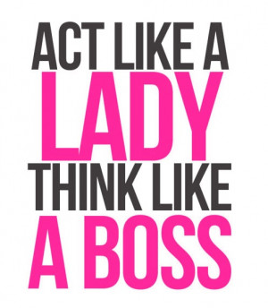 boss lady like a boss inspiration quotes word living bossladi mottos ...
