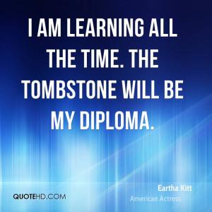 eartha-kitt-eartha-kitt-i-am-learning-all-the-time-the-tombstone-will ...