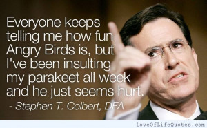 Stephen-Colbert-quote-on-Angry-Birds.jpg