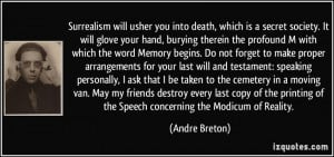 ... of the Speech concerning the Modicum of Reality. - Andre Breton