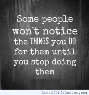 Some people won't notice the things you do