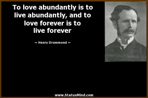 ... forever is to live forever - Henry Drummond Quotes - StatusMind.com