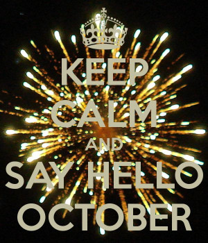 SAY HELLO OCTOBER: Quotes Month, Αℓм Αи, October Thingz, Hello ...