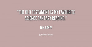 The Old Testament is my favourite science fantasy reading.""