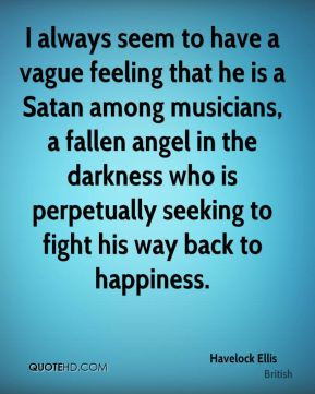 Havelock Ellis - I always seem to have a vague feeling that he is a ...