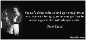 You can't always write a chord ugly enough to say what you want to say ...