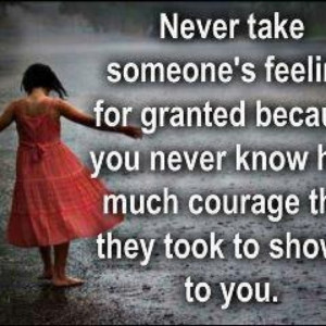 Never take feelings for granted