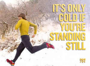 Runner Things #957: It's only cold if you're standing still.