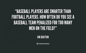 quote-Jim-Bouton-baseball-players-are-smarter-than-football-players ...