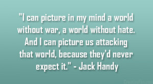 "... that world, because they'd never expect it."" – Jack Handy"