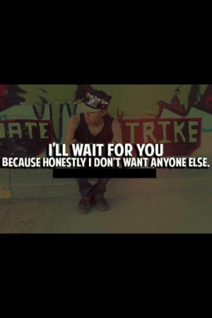 ll wait quotes http www iwantcovers com ill wait for you http www ...