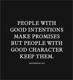 ... but people with good character keep them.