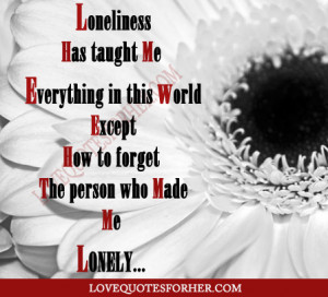 Back > Quotes For > Quotes About Loneliness And Love