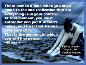 ... surrender and put it in God's hands, and trust that He will take care