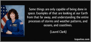 in space. Examples of that are looking at our Earth from that far away ...