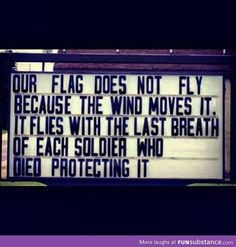 Freedom isn't always free* it costs us the lives of someone's loved ...