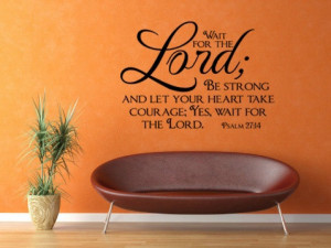Vinyl Christian Wall Quotes / Religious Wall Decal - Psalm 27:14 (22w ...