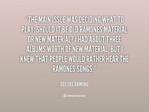quote-Dee-Dee-Ramone-the-main-issue-was-deciding-what-to-30050.png