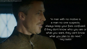 ... what you plan to do next. Petyr Baelish Quotes, Game of Thrones Quotes