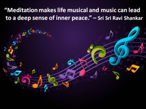 ... Makes Life Musical And Music Can Lead To A Deep Sense Of Inner Peace