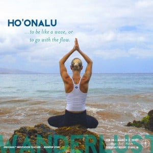 Ho'onalu is one of the Hawaiian words for meditation. It means ...