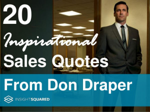 20 Inspirational Sales Quotes from Don Draper