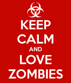 Keep Calm And Love Zombies