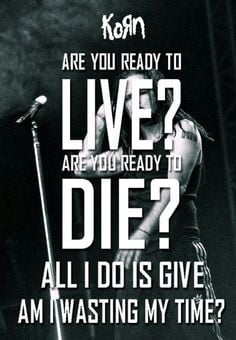Korn Quotes, Korn Lyrics, Favorite Songs, Favorite Band, Bands Mus ...