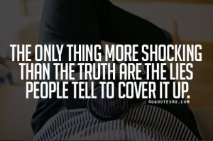 The Truth Will Come Out Quotes. QuotesGram