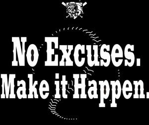 No Excuses make it happen