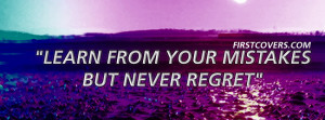 Learn From Your Mistakes But Never Regret