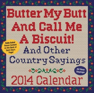 ... Call Me A Biscuit! 2014 Day-to-Day Calendar: And Other Country Sayings