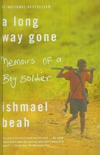... Way Gone: Memoirs of a Boy Soldier (Hardcover) ~ Ishmael ... Cover Art