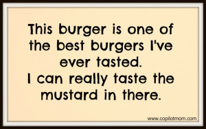 This Burger Is One Of The Best Burgers I Have Ever Tasted Quote