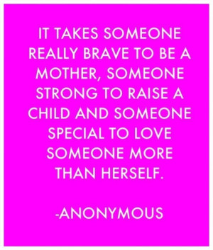 Someone brave, strong and special.