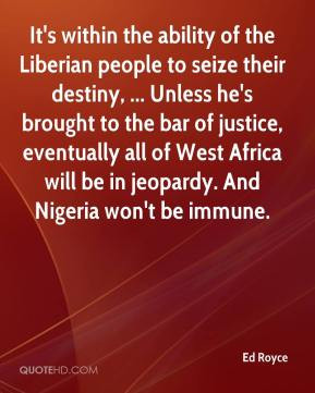 Ed Royce - It's within the ability of the Liberian people to seize ...