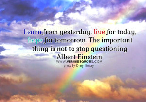 learn from yesterday quotes, live for today quotes, Albert einstein ...