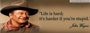 life is hard quotes john wayne