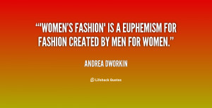 ... -Andrea-Dworkin-womens-fashion-is-a-euphemism-for-fashion-78165.png