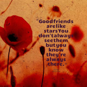 Quotes Picture: good friends are like stars you don't always see them ...
