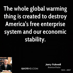 The whole global warming thing is created to destroy America's free ...