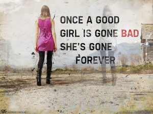 Bad Girl Quotes Tumblr Good girl gone bad by hatem-dz