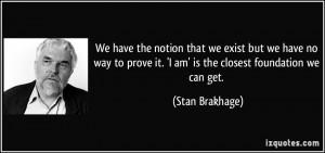 More Stan Brakhage Quotes