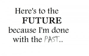 moving-on-quotes-sayings-future-past.jpg