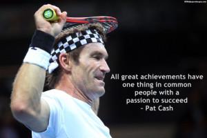 Pat Cash Achievement Quotes Images, Pictures, Photos, HD Wallpapers