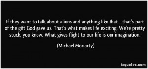 If they want to talk about aliens and anything like that... that's ...