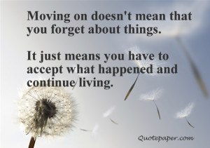 ... 2014 by admin life quotes in moving on views 58 moving on doesn t mean